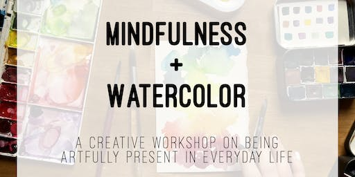 Mindfulness & Watercolor: Artfully Present in Everyday Life