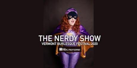 "Vermont Burlesque Festival's 2020 ""Nerdy Show"" tickets"