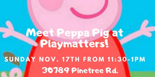 Meet Peppa Pig at Playmatters