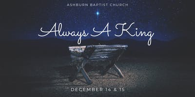 ALWAYS A KING- A CHRISTMAS MUSICAL