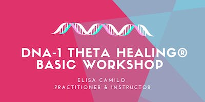 DNA-1 Theta Healing® Basic Certification Workshop