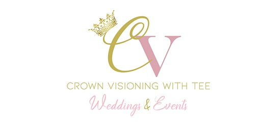 Crown Visioning With Tee Weddings & Events