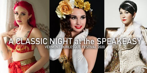 "Vermont Burlesque Festival's ""Classic Night at the Speakeasy"""