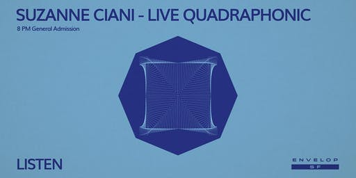 Suzanne Ciani - LIVE Quadraphonic : LISTEN (8pm General Admission)