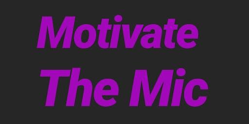 Motivate The Mic!