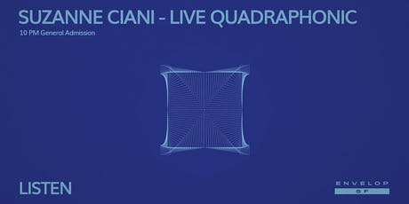 Suzanne Ciani - LIVE Quadraphonic : LISTEN (10pm General Admission) tickets