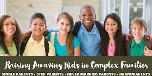 Raising Amazing Kids In Complex Families