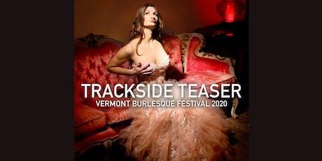 "Vermont Burlesque Festival's ""Trackside Teaser"" tickets"