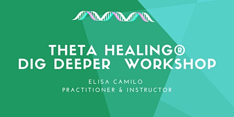 Theta Healing® Dig Deeper Certification Workshop  tickets