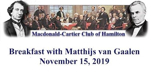 Macdonald-Cartier Club of Hamilton Breakfast with Matthijs van Gaalen
