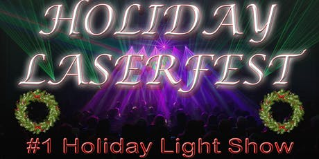 2019 Holiday LaserFest tickets