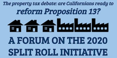 Is California ready to reform Prop 13? A forum on the 2020 Split Roll Initi