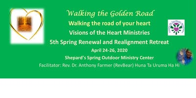 Walking the Golden Road - 5th Annual Spring Retreat and Uplift
