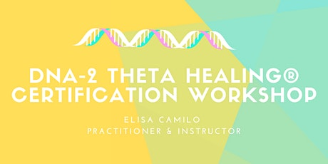 DNA-2  Theta Healing® Advanced Certification Workshop  tickets
