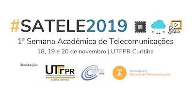 1ª Semana Acadêmica de Telecomunicações (SATELE 2019)