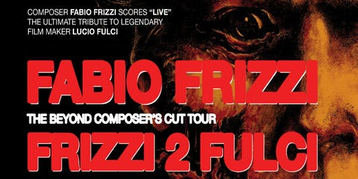 FABIO FRIZZI performing THE BEYOND and FRIZZI 2 FULCI