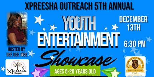 5th Annual Youth Entertainment Showcase by Xpreesha Outreach