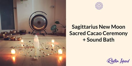 Sagittarius New Moon Sacred Cacao Ceremony + Sound Bath (Sold Out) tickets