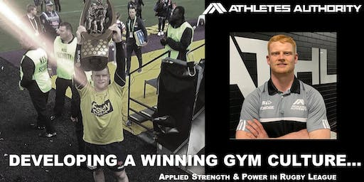 DEVELOPING A WINNING GYM CULTURE... Applied Strength & Power Workshop