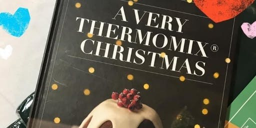 A Very Thermomix Christmas Cooking Class