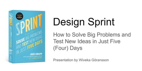 Design Sprint - How to solve big problems and test new ideas in just 5 days tickets