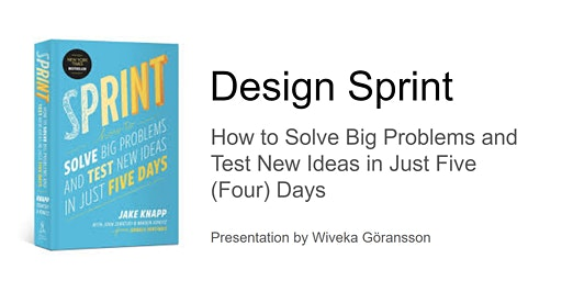 Design Sprint - How to solve big problems and test new ideas in just 5 days