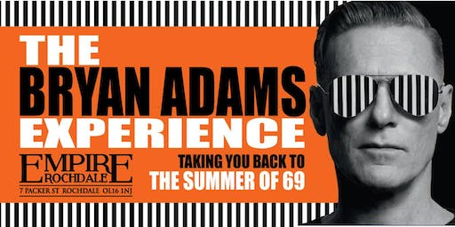 The Bryan Adams Experience - Taking you back to the summer of 69