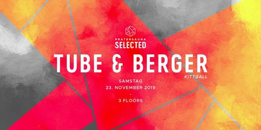 Tube & Berger I Pratersauna Selected