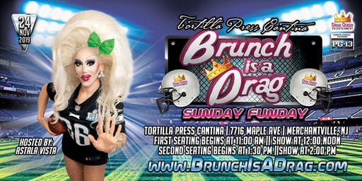 Brunch is a Drag - Sunday Funday!