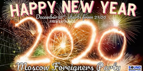 Happy New Year Moscow Foreigners Party (FREE) tickets
