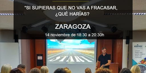 Si supieras que no vas a fracasar, ¿qué harías? Conferencia GRATIS Zaragoza