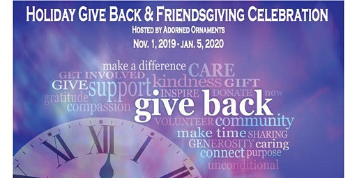Holiday Give Back & Friendsgiving Celebration 2019 Hosted By Adorned Ornaments
