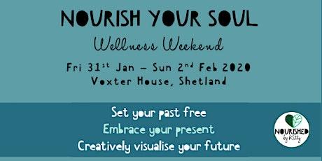 Nourish your Soul - Wellness Weekend tickets