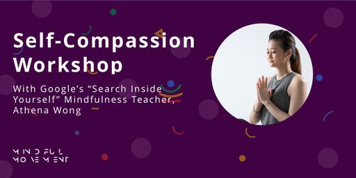Self-Compassion Workshop by Google's SIY Mindfulness Teacher