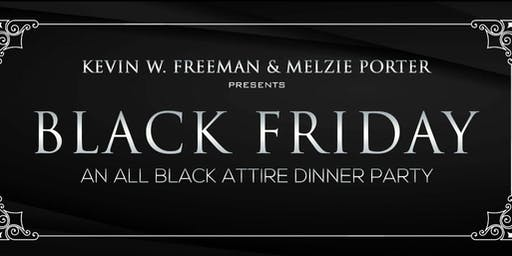 BLACK FRIDAY ALL BLACK ATTIRE DINNER PARTY