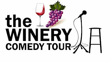 """""""The Winery Comedy Tour"""""""