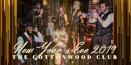 NEW YEAR'S EVE 1920s into 2020 at The Cottonwood Club tickets