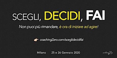 Scegli, Decidi, Fai - 1ª edizione biglietti