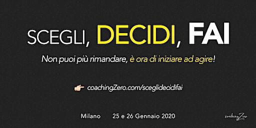 Scegli, Decidi, Fai - 1ª edizione