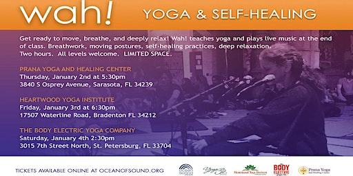 Yoga and Self-Healing with Wah! at Prana Yoga - Sarasota