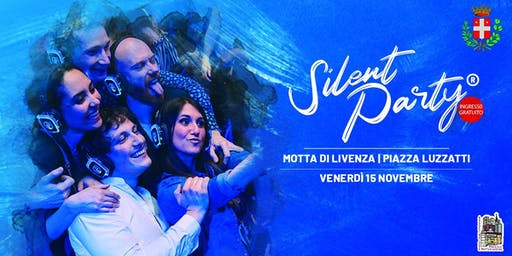 ☊ Silent Party® ☊ Motta Ven 15 Nov Ingresso Gratuito
