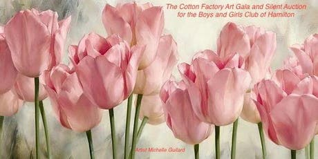 The Cotton Factory Annual Art Gala for The Boys and Girls Clubs of Hamilton tickets