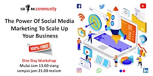 """[ Free Event ] """" The Power Of Social Media Marketing..."""
