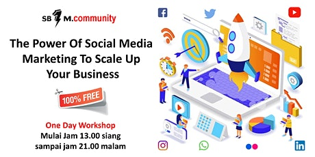 "[ Free Event ] "" The Power Of Social Media Marketing To Scale Up Your Business ""  tickets"