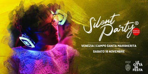 ☊ Silent Party® ☊ Venezia Sab 16 Novembre Ingresso Gratuito