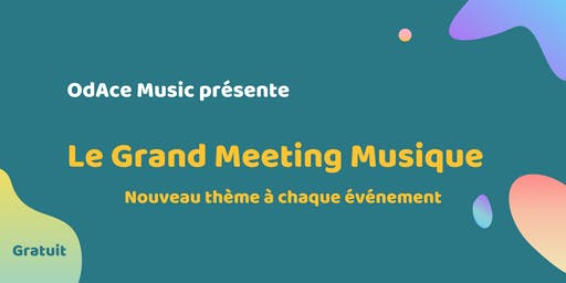 Grand Meeting Musique #2 : Comprendre l'industrie