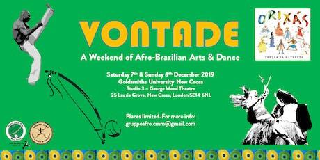 Vontade - A Weekend of Afro-Brazilian Arts & Dance tickets