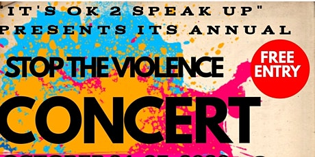 IT'S OK 2 SPEAK UP PRESENTS IT'S ANNUAL STOP THE VIOLENCE EVENT tickets