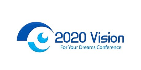 2020 Vision For Your Dreams Conference tickets