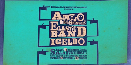 IGELDO, ELASTIC BAND Y AMYJO DOHERTY & THE SPANGLES EN FUN HOUSE, MADRID. entradas
